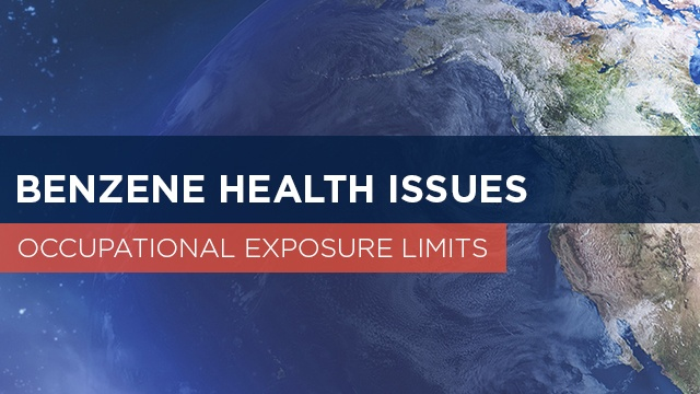 Benzene Health Issues: Occupational Exposure Limits