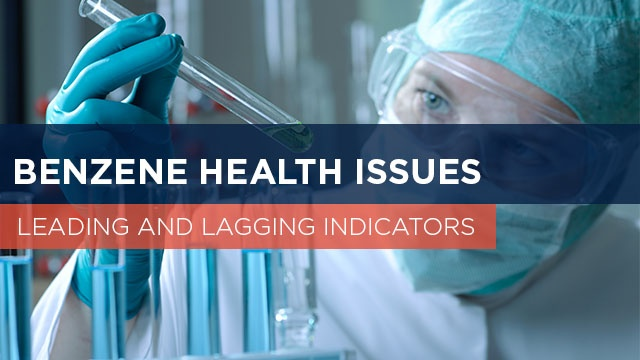 Benzene Health Issues: Leading & Lagging Indicators