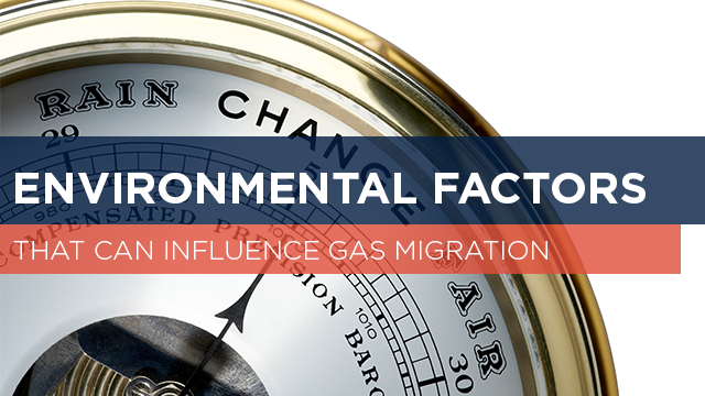 Environmental Factors That Can Influence Gas Migration