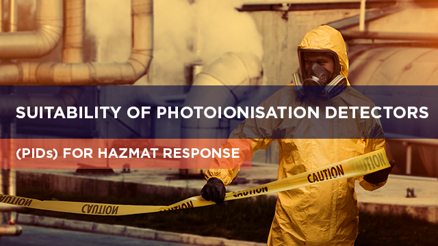 Suitability of Photoionisation Detectors (PIDs) for HAZMAT response
