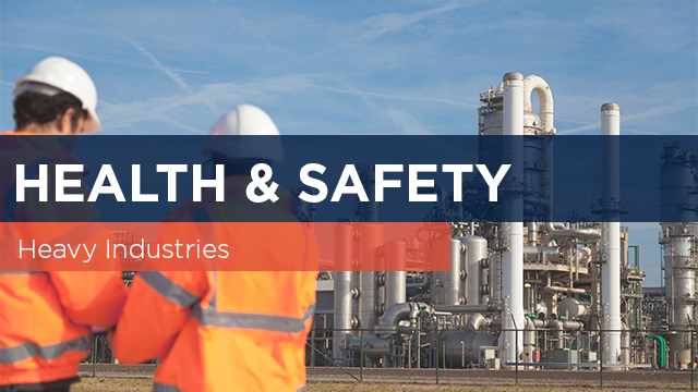 Health and Safety in Heavy Industries
