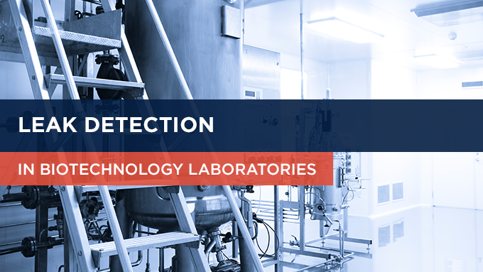 Leak Detection In Biotechnology Laboratories