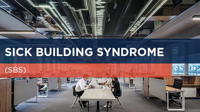 Sick Building Syndrome (SBS)