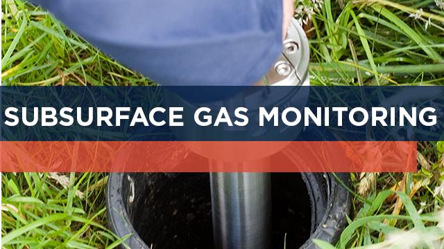 Subsurface Gas Monitoring